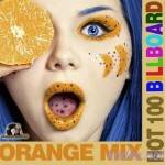 VA — Hot 100 Orange Mix Billboard (2014)