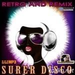 Super Disco Retro And Remix (2015)