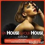 My House Is Your House Edition 8 (2015)