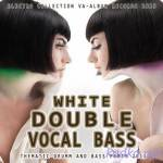 White Double Vocal Bass (2015)