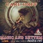Carl Orff — Rhythm And Magic (2015)