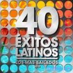 40 Exitos Latinos 2015 — Los Mas Bailados (2015)