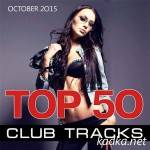 Top 50 Club Tracks (October 2015) (2015)