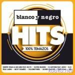 Blanco Y Negro Hits — 100% Temazos (2015)