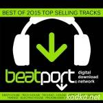 Best Of Beatport 2015 Top Selling Tracks (2015)