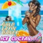 VA — Gold Latin Dance: Ice Coctail (2014)