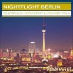 VA — Nightflight Berlin – 22 Premium Downbeat & Lounge Trax (2014)