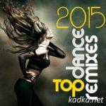 Top Dance Remixes 2015 (2015)