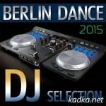 Berlin Dance DJ Selection 2015 (2015)