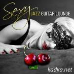 Sexy Jazz Guitar Lounge — Sensual Jazz Music Tantric Chillout Hot and Cool Instrumental Music (2015)